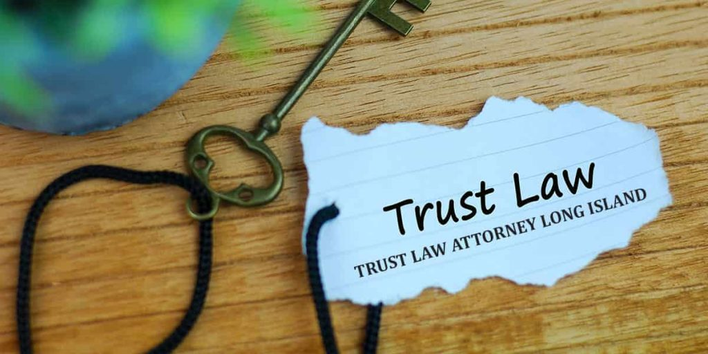 TRUST LAW ATTORNEY LONG ISLAND
